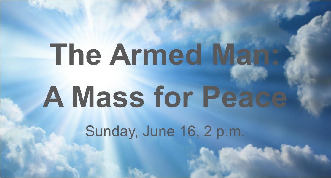 """The Armed Man: A Mass for Peace"""